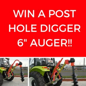 WIN A POSTHOLE DIGGER 6- AUGER!!